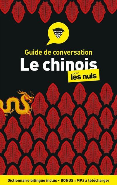 GUIDE DE CONVERSATION - LE CHINOIS POUR LES NULS, 4E EDITION