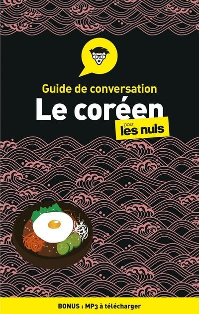 GUIDE DE CONVERSATION - LE COREEN POUR LES NULS, 2E EDITION