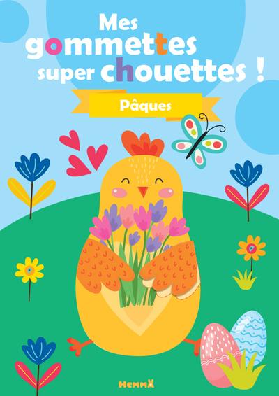 MES GOMMETTES SUPER CHOUETTES ! - PAQUES (POULE)