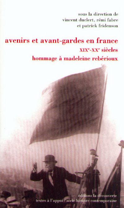 AVENIRS ET AVANT-GARDES EN FRANCE, XIXE-XXE SIECLES
