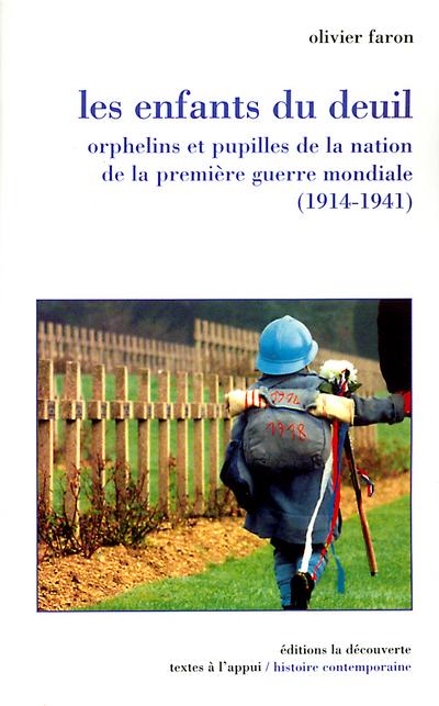 LES ENFANTS DU DEUIL ORPHELINS ET PUPILLES DE LA NATION DE LA PREMIERE GUERRE MONDIALE