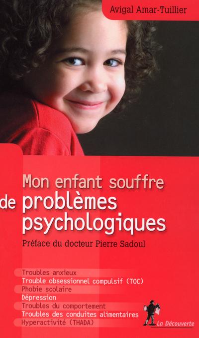 MON ENFANT SOUFFRE DE PROBLEMES PSYCHOLOGIQUES
