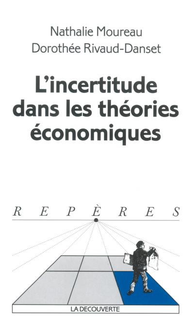 L'INCERTITUDE DANS LES THEORIES ECONOMIQUES