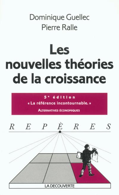 LES NOUVELLES THEORIES DE LA CROISSANCE