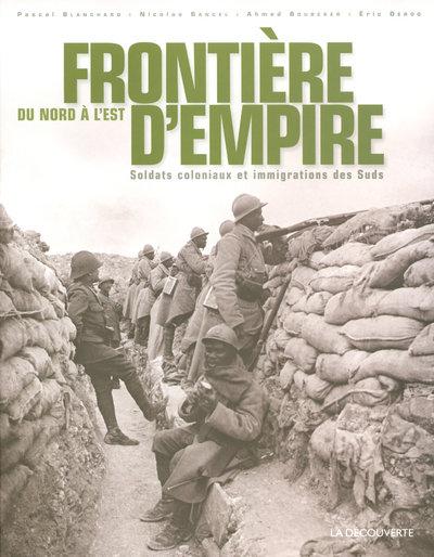 FRONTIERE D'EMPIRE, DU NORD A L'EST