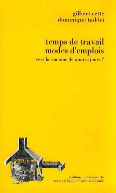 TEMPS DE TRAVAIL, MODES D'EMPLOI - VERS LA SEMAINEDE QUATRE JOURS ?