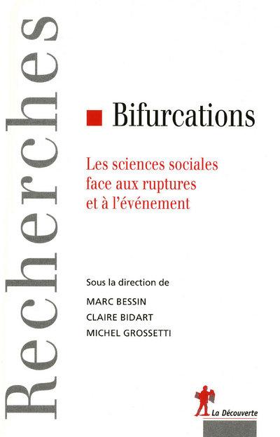 BIFURCATIONS LES SCIENCES SOCIALES FACE AUX RUPTURES ET A L'EVENEMENT