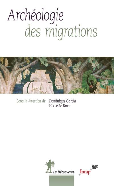 ARCHEOLOGIE DES MIGRATIONS