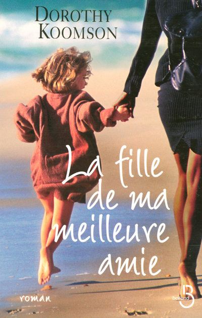 LA FILLE DE MA MEILLEURE AMIE