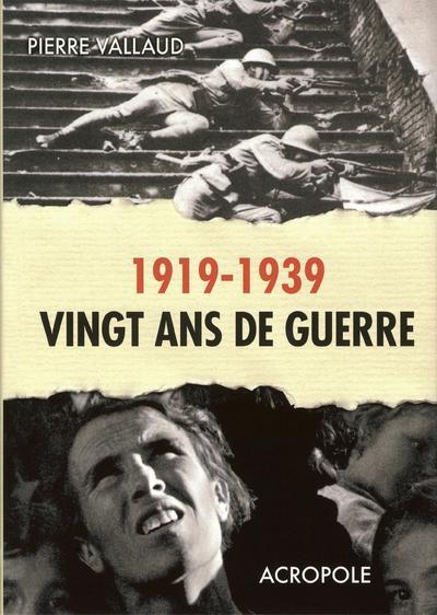 1919-1939 VINGT ANS DE GUERRE
