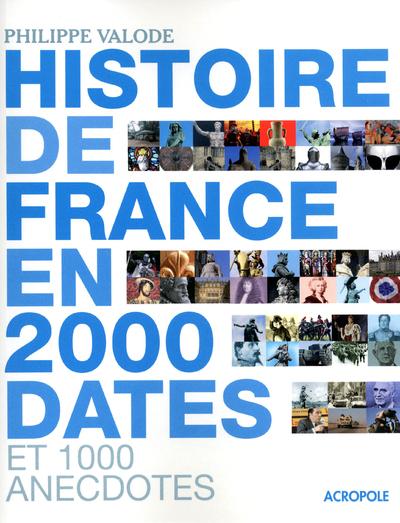 L'HISTOIRE DE FRANCE EN 2000 DATES