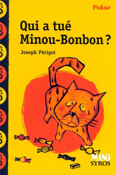 QUI A TUE MINOU BONBON ?