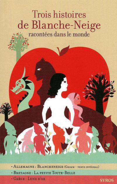 TROIS HISTOIRES DE BLANCHE NEIGE RACONTEE DANS LE MONDE N01
