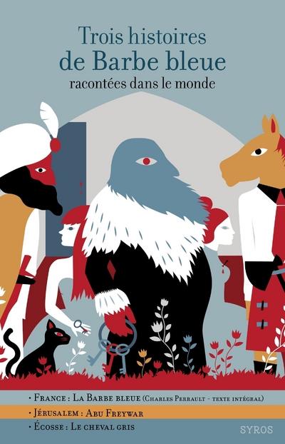 NUM - TROIS HISTOIRES DE BARBE BLEUE RACONTEES DANS LE MONDE