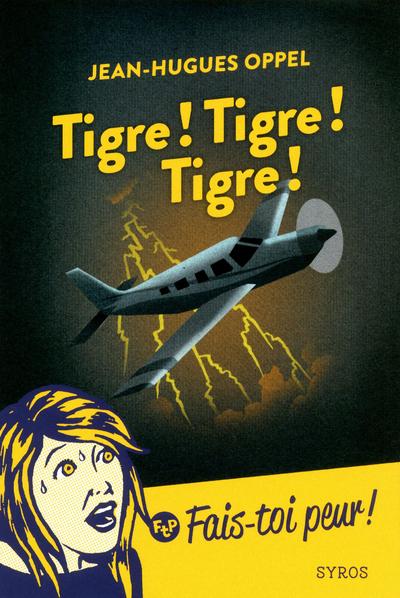 TIGRE ! TIGRE ! TIGRE ! - FAIS-TOI PEUR ! SOURIS NOIRE