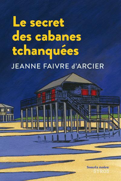LE SECRET DES CABANES TCHANQUEES