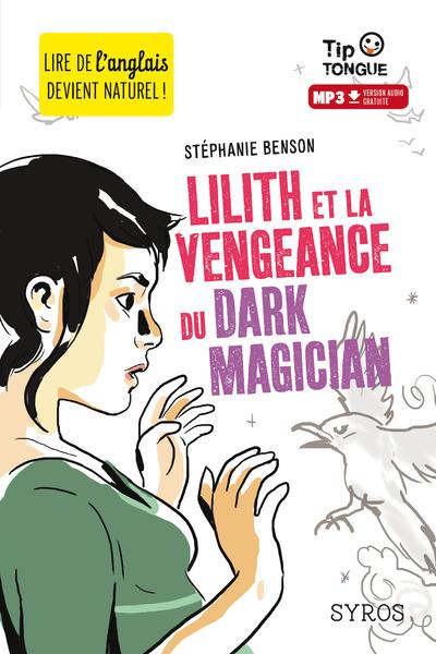 LILITH ET LA VENGEANCE DU DARK MAGICIAN (L+MP3)