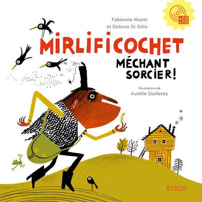 MIRLIFICOCHET, MECHANT SORCIER ! (LIVRE + CD)