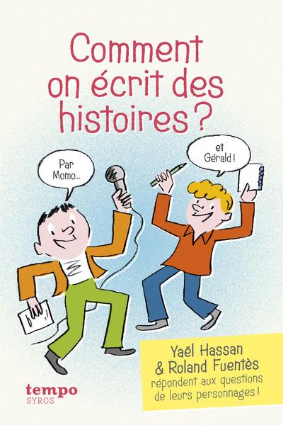 COMMENT ON ECRIT DES HISTOIRES