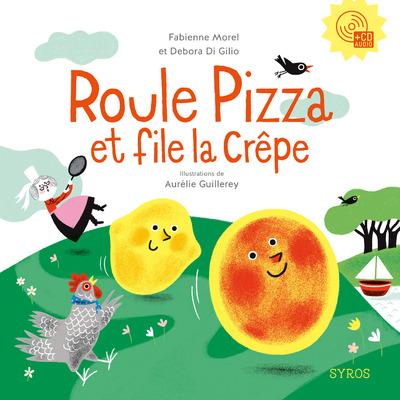 ROULE PIZZA ET FILE LA CREPE + CD AUDIO