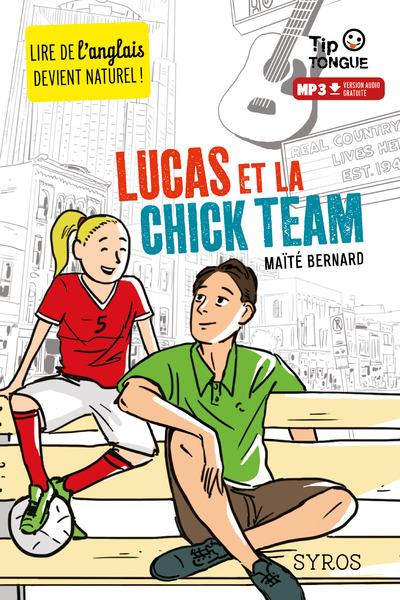 LUCAS ET LA CHICK TEAM