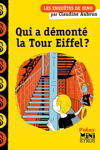 QUI A DEMONTE LA TOUR EIFFEL ? - UNE ENQUETE DE NINO