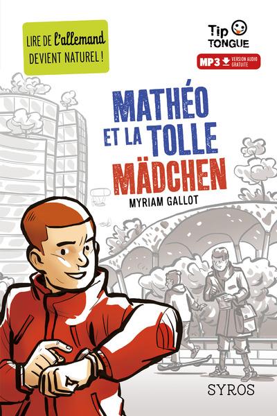 MATHEO ET LA TOLLE MADCHEN