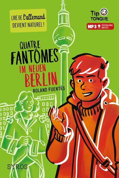 QUATRE FANTOMES IM NEUEN BERLIN