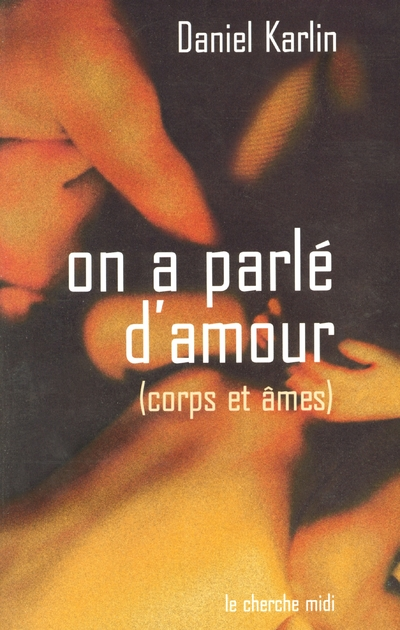 ON A PARLE D'AMOUR CORPS ET AME