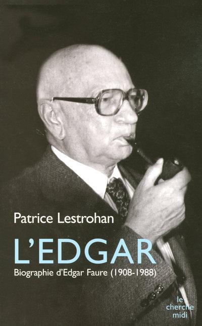 L'EDGAR BIOGRAPHIE D'EDGAR FAURE 1908-1988