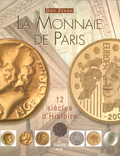 LA MONNAIE DE PARIS - 12 SIECLES D'HISTOIRE