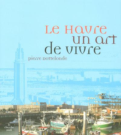 LE HAVRE, UN ART DE VIVRE