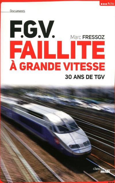 F.G.V. FAILLITE A GRANDE VITESSE