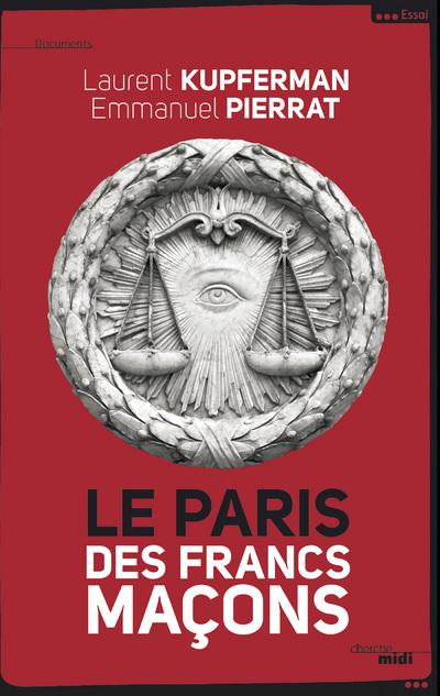 LE PARIS DES FRANCS- MACONS (NOUVELLE EDITION AUGMENTEE)