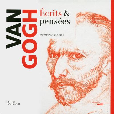 VAN GOGH - ECRITS & PENSEES