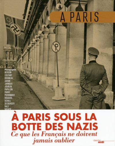 A PARIS, SOUS LA BOTTE DES NAZIS