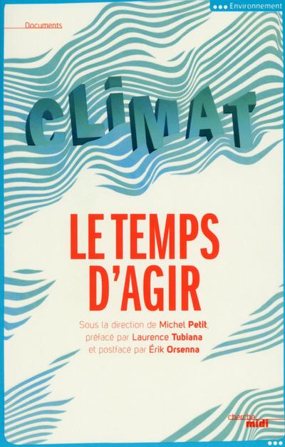CLIMAT : LE TEMPS D'AGIR