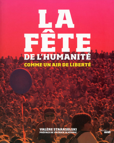 LA FETE DE L'HUMANITE - NOUVELLE EDITION