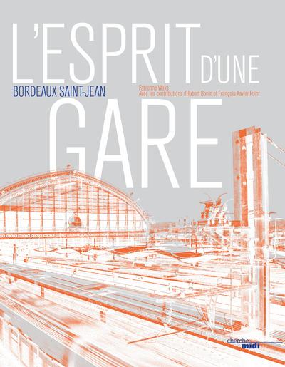 L'ESPRIT D'UNE GARE BORDEAUX SAINT-JEAN