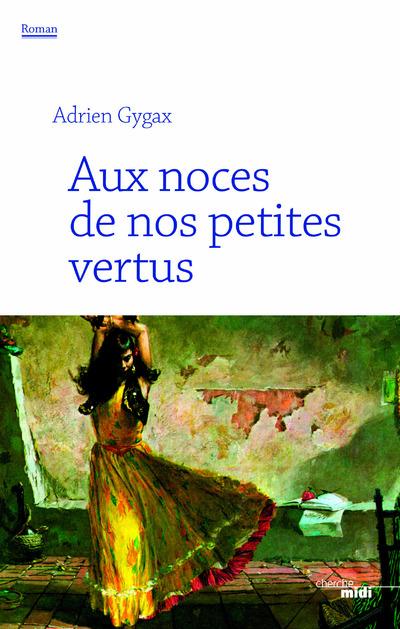AUX NOCES DE NOS PETITES VERTUS