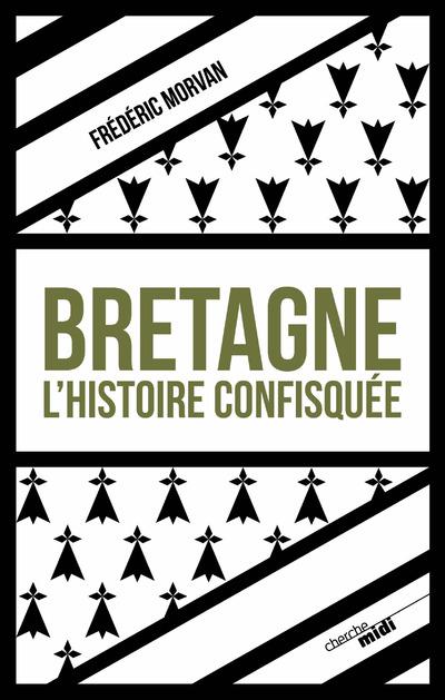 BRETAGNE, L'HISTOIRE CONFISQUEE