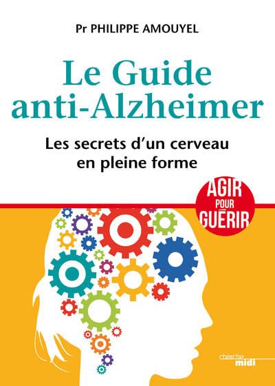 LE GUIDE ANTI-ALZHEIMER - LES SECRETS D'UN CERVEAUEN PLEINE FORME