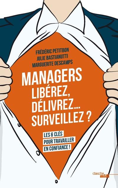 MANAGERS - LIBEREZ, DELIVREZ,... SURVEILLEZ ?
