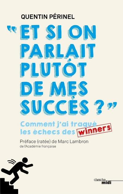 ET SI ON PARLAIT PLUTOT DE MES SUCCES ?