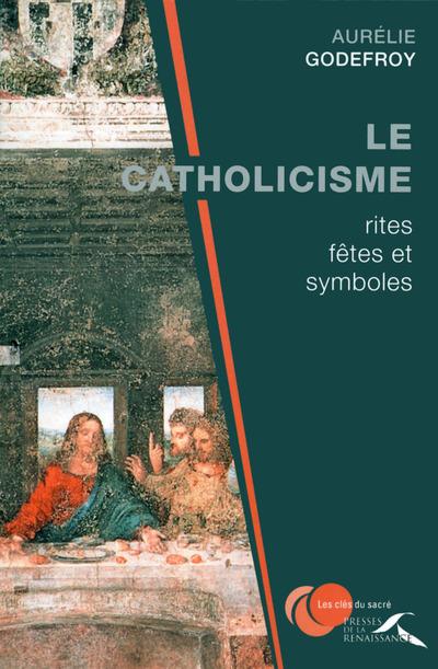 LE CATHOLICISME : RITES, FETES ET SYMBOLES