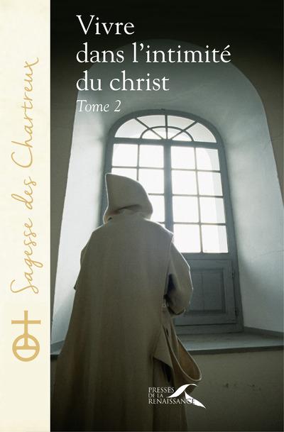 VIVRE DANS L'INTIMITE DU CHRIST - TOME 2