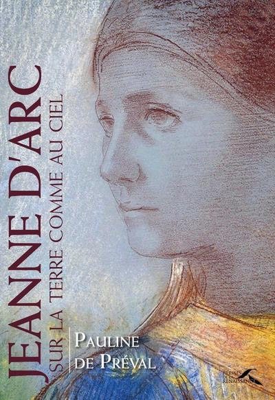 JEANNE D'ARC - SUR LA TERRE COMME AU CIEL