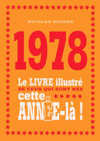 1978 LE LIVRE ILLUSTRE DE CEUX QUI SONT NES CETTE ANNEE-LA !