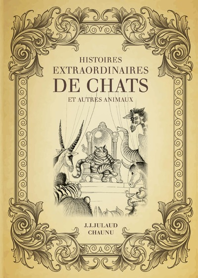 HISTOIRES EXTRAORDINAIRES DE CHATS ET AUTRES ANIMAUX