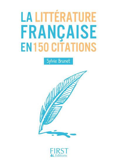 PETIT LIVRE DE - LA LITTERATURE FRANCAISE EN 150 CITATIONS